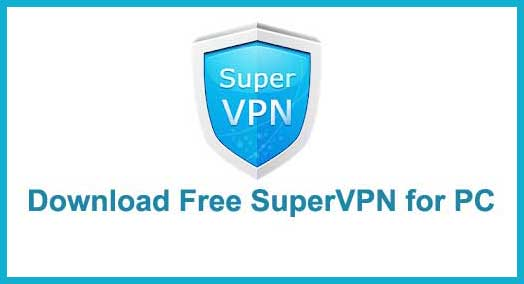 Download Free SuperVPN for PC