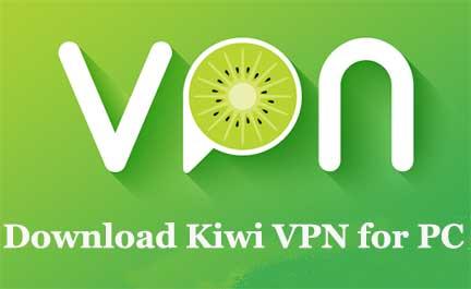 Download Kiwi VPN for PC