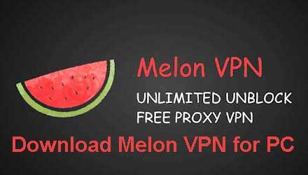 Download Melon VPN for PC