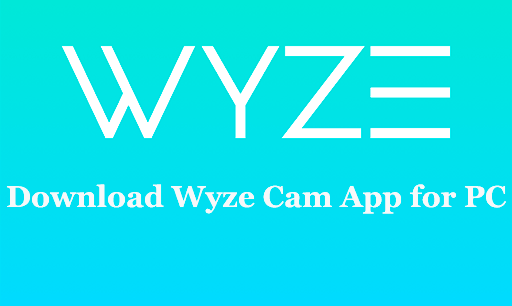 Download Wyze Cam App for PC