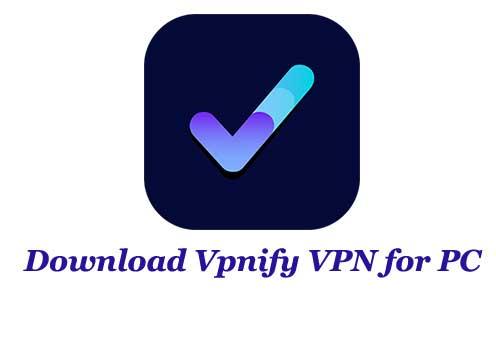 Vpnify VPN for PC