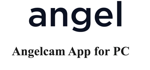 Angelcam App for PC