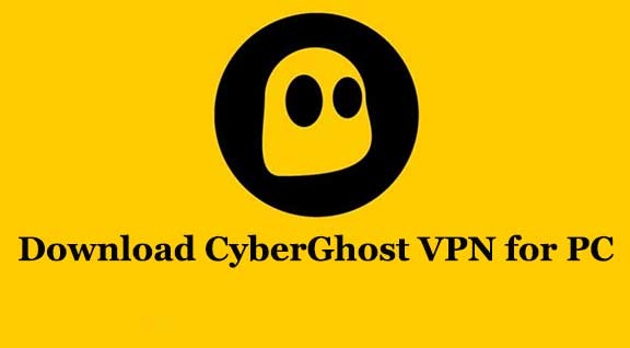 Download CyberGhost VPN for PC