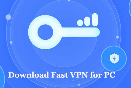Download Fast VPN for PC