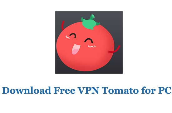 Download Free VPN Tomato for PC