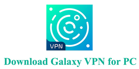 Download Galaxy VPN for PC
