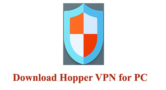 Download Hopper VPN for PC
