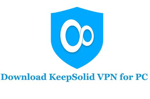 Download KeepSolid VPN for PC