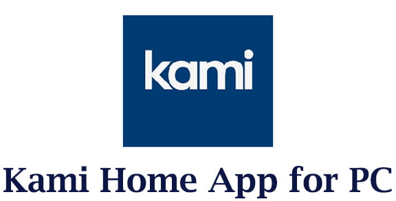 Kami Home App for PC