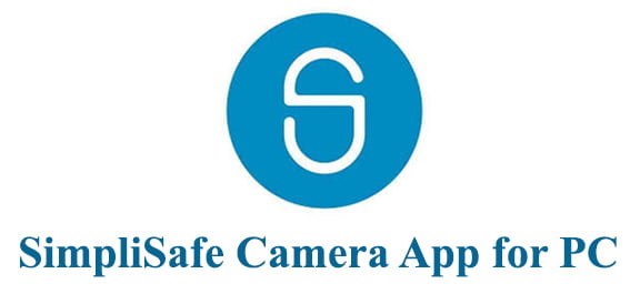 SimpliSafe Camera App for PC