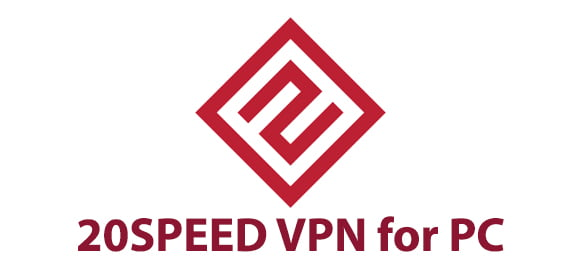 20SPEED VPN for PC