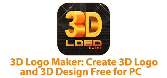 3D Logo Maker Create 3D Logo and 3D Design Free for PC