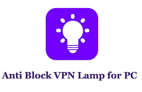 Anti Block VPN Lamp for PC
