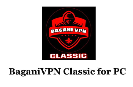 BaganiVPN Classic for PC