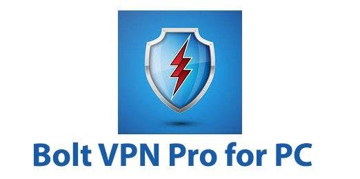 Bolt VPN Pro for PC