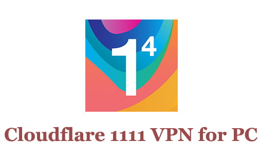 Cloudflare 1111 VPN for PC