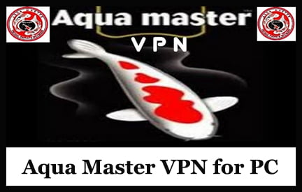 Download Aqua Master VPN for PC