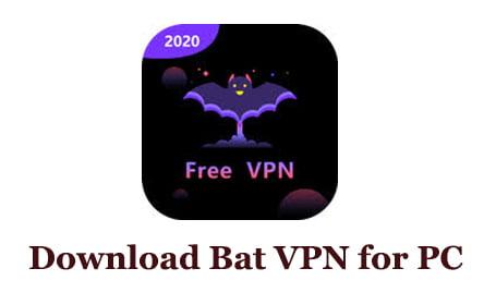 Download Bat VPN for PC