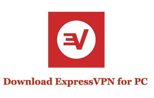 Download ExpressVPN for PC