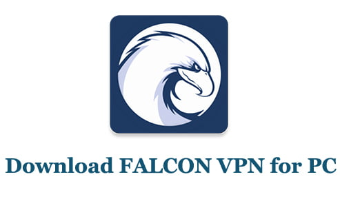 Download FALCON VPN for PC