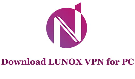 Download LUNOX VPN for PC