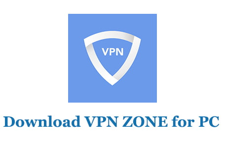 Download VPN ZONE for PC