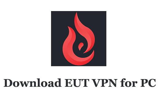EUT VPN for PC