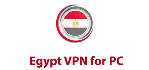 Egypt VPN for PC