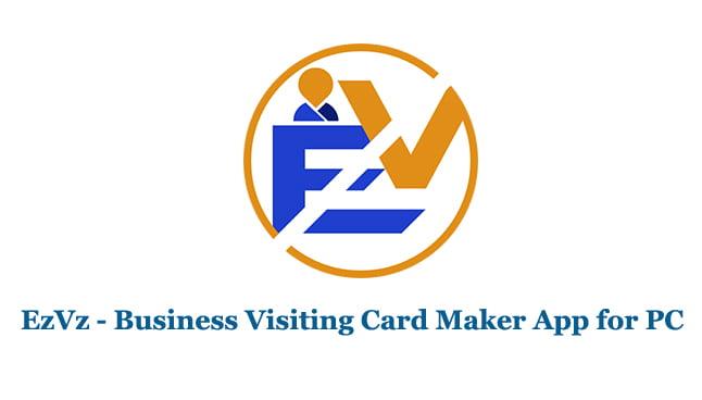 EzVz - Business Visiting Card Maker App for Windows PC