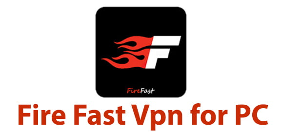 Fire Fast Vpn for PC