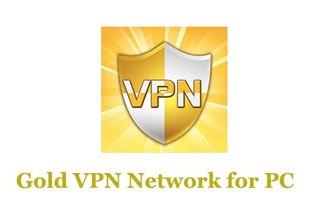 Gold VPN Network for PC