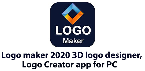 Logo maker 2020 3D logo designer, Logo Creator app for PC