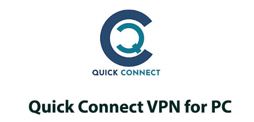 Quick Connect VPN for PC