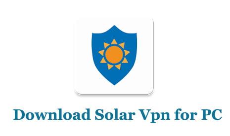 Solar Vpn for PC