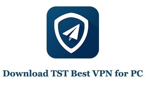 TST Best VPN for PC