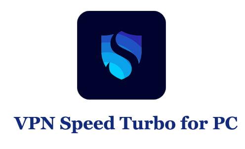 VPN Speed Turbo for PC