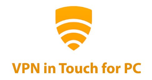 VPN in Touch for PC