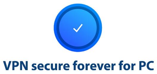VPN secure forever for PC