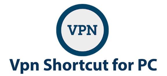 Vpn Shortcut for PC