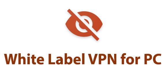 White Label VPN for PC