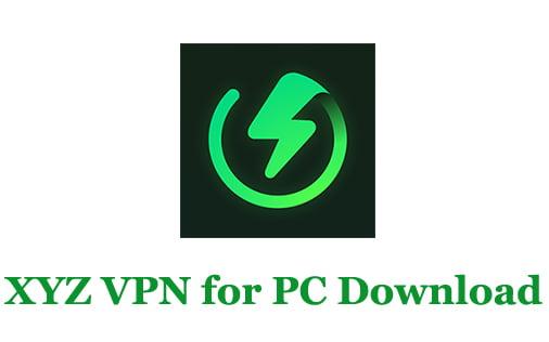 XYZ VPN for PC