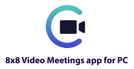 8x8 Video Meetings app for PC