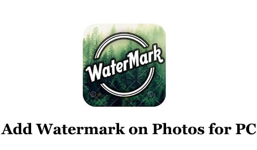 Add Watermark on Photos for PC