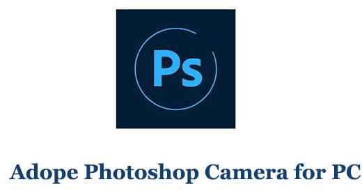 Adobe Photoshop Camera for PC