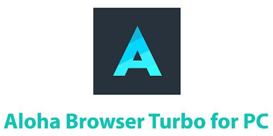 Aloha Browser Turbo for PC