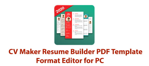CV Maker Resume Builder PDF Template Format Editor for PC