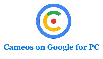 Cameos on Google for PC