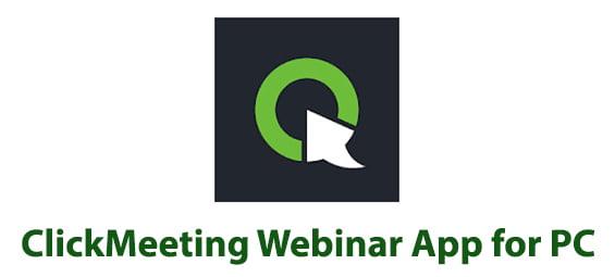 ClickMeeting Webinar App for PC