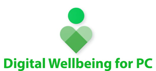Digital Wellbeing for PC