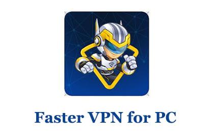 Faster VPN for PC